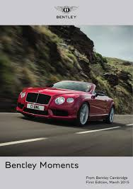 the motoring world goodwood bentley bentley moments the first edition by vindis group issuu