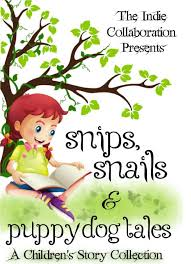 buy creative snips amp snails and puppy dog tails that 39 s snips snails puppy dog tales a children s story collection the indie collaboration presents book 4