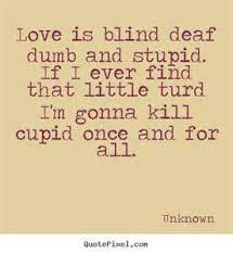 What Is Blind Love Is Not Blind Quotes Profile Picture Quotes