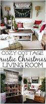cozy rustic christmas cottage living room cottage living rooms christmas living rooms