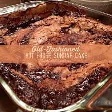 old fashioned fudge sundae cake fudge fudge and happiness