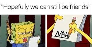 Breakup Memes - breakup memes