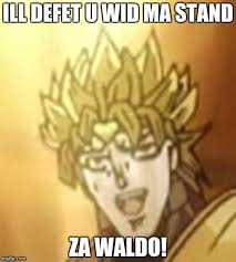 Dio Meme - dio is just plain derp sometimes imgflip