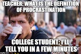 Senior College Student Meme - lazy college senior meme imgflip