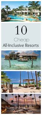 best 25 cheap all inclusive ideas on cheap all