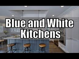 25 blue and white kitchen ideas youtube