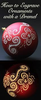 engraved and illuminated ornaments dremel tutorial the