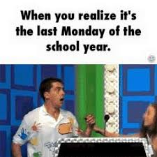 Monday School Meme - 20 end of the school year memes that only teachers will understand