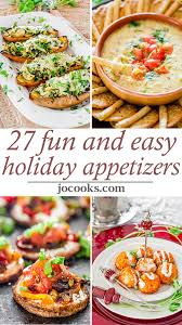 easy appetizers 27 easy and fun holiday appetizers holidays easy and snacks
