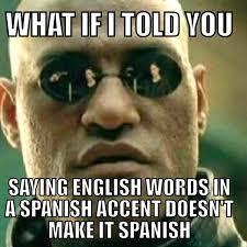 Speak Spanish Meme - spanish words that everyone should know
