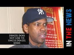 Denzel Meme - denzel washington responds to uncledenzel meme commentary youtube