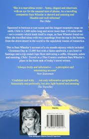 chile travels in a thin country amazon co uk sara wheeler