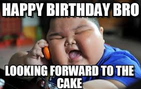 Brother Birthday Meme - funny happy birthday mom dad brother sister cousin memes jokes