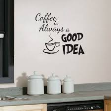 Home Decoration Wall Stickers Aliexpress Com Buy Coffee Is Always A Good Idea Wall Decals