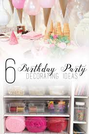 Party Decorating Ideas by 6 Birthday Party Decorating Ideas U2013 The Original Scrapbox