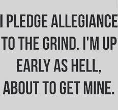let u0027s get this money hustlersambition early grind hustle