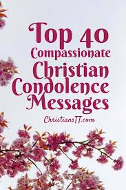 top 40 compassionate christian condolence messages christianstt