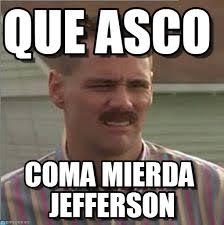 Meme Asco - que asco jim asco meme on memegen