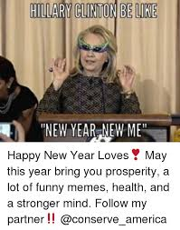 Funny Memes New - hilary conton be new year new me happy new year loves may this