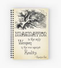 alice in wonderland quote imagination is the only weapon in the