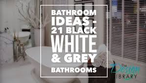 bathroom ideas black white and grey bathrooms Grey And Black Bathroom Ideas