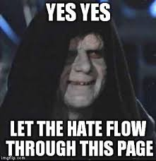 Let The Hate Flow Through You Meme - simple let the hate flow through you meme sidious error meme