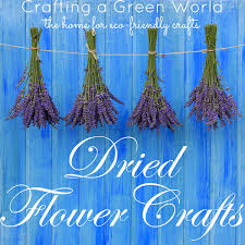 Flowers For Crafts - 27 dried flower crafts crafting a green world
