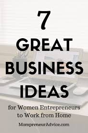 Graphic Design Home Business Ideas 7 Great Business Ideas For Women To Work From Home