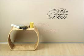 if music is good you dance vinyl wall decal quotes sayings art