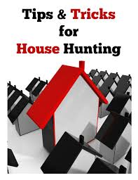 house hunting tips and tricks the first steps