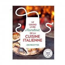 livre de cuisine marabout le grand livre marabout de la cuisine italienne librairie gourmande