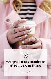 7 steps to a diy manicure u0026 pedicure at home the everygirl