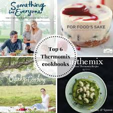 thermomix cuisine cookbook my top six thermomix cookbooks scribe spoon
