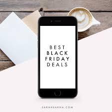 best black friday deals cell phones best black friday deals sarah sarna