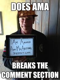 Arnold Schwarzenegger Memes - does ama breaks the comment section scumbag arnold schwarzenegger