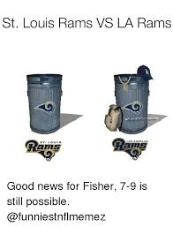 St Louis Rams Memes - st louis rams vs la rams memes lo s angeles st louis good news for