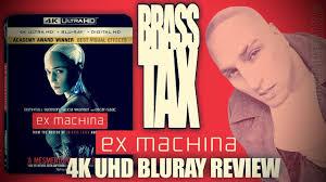 ex machina 4k uhd bluray quick review brasstax youtube