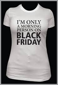 black friday t shirts funny womens black friday shirt only morning person black