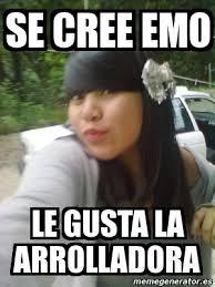 Emo Meme - meme personalizado se cree emo le gusta la arrolladora 708313