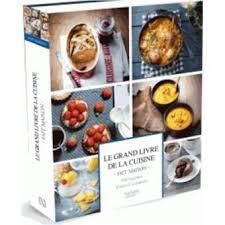 livre cuisine fnac le grand livre de la cuisine fait maison relié collectif