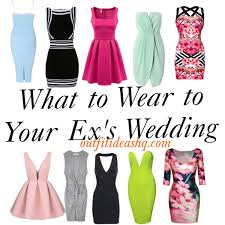 what to wear to a wedding what to wear to your ex s wedding ideas hq