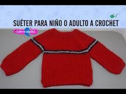 sueter tejido a dos agujas youtube suéter para niño o adulto a crochet youtube ganchillo