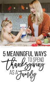 5 meaningful ways to spend thanksgiving as a family savvy every