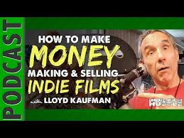 lloyd kaufman u0026 troma how i make money selling movies ifh 065