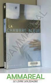 la chambre bleue simenon la chambre bleue de georges simenon abebooks