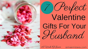 s gifts for husband 7 gifts for your husband a work of grace