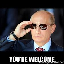 You Re A Badass Meme - you re welcome badass vladimir putin meme generator