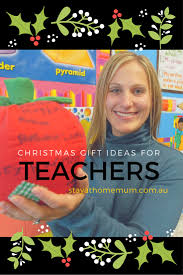 christmas gift ideas for teachers stay at home mum