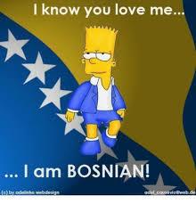 Why You No Love Me Meme - i know you love me i am bosnian c by adelinho webdesign del