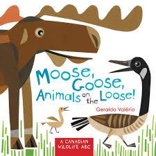 moose goose animals on the loose u2013 owlkids